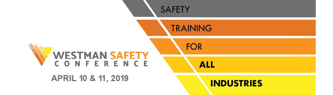 westman safety conference april 10 & 11 2019
